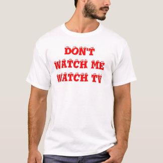 PASSEN SIE MICH NICHT AUF, FERNZUSEHEN T-Shirt