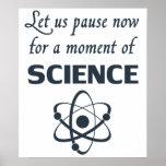 Pause für einen Augenblick der Wissenschaft Plakat