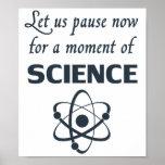 Pause für einen Augenblick der Wissenschaft Poster