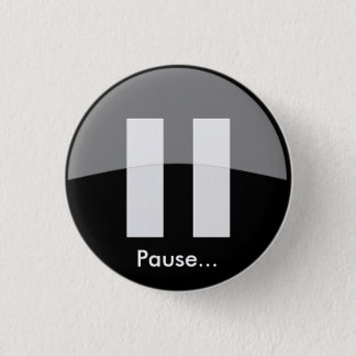 Pause… Knopf Runder Button 3,2 Cm