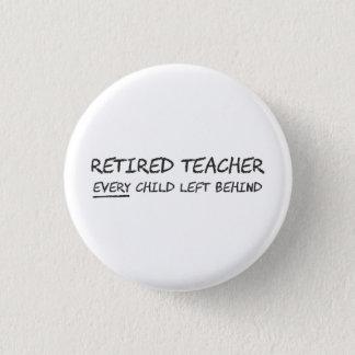 Pensionierter Lehrer JEDES Kind hinten verlassen Runder Button 3,2 Cm