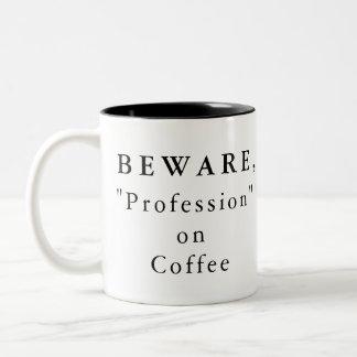 """Personalisiert passen Sie, """"Beruf"""" auf Zweifarbige Tasse"""