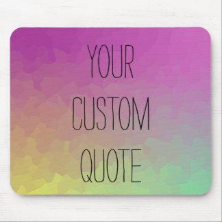 Personalisierte Zitat-Steigungs-Tapete Mousepad