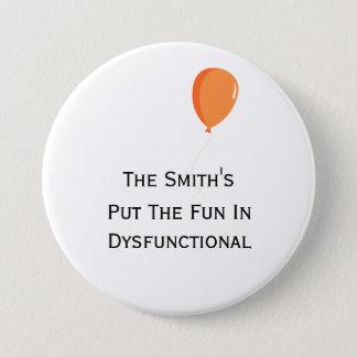 Personalisierter Spaß im dysfunktionellen Knopf Runder Button 7,6 Cm
