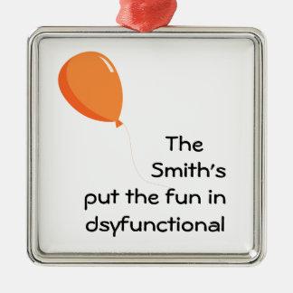 Personalisierter Spaß in dysfunktionellem Quadratisches Silberfarbenes Ornament