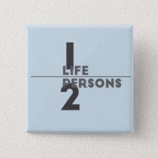 Personen eines Lebens zwei Quadratischer Button 5,1 Cm