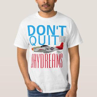 """Pfive1 """"beendigen nicht Ihren Tag träumt"""" Redtails T-Shirt"""