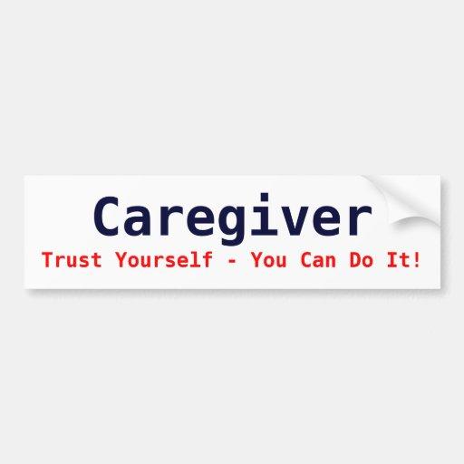 Pflegekraft, Vertrauen sich - Sie können es tun! Auto Sticker