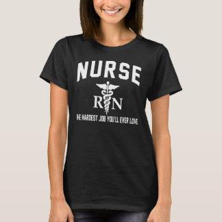 Pflegen Sie den härtesten Job T-Shirt