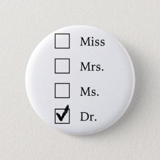 PhD-Geschenke für Frauen Runder Button 5,7 Cm