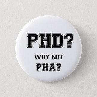 PhD? Warum nicht PhA? Hohe Erwartungen Runder Button 5,1 Cm