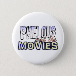 Phelous und der Film-Knopf Runder Button 5,7 Cm