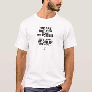 Philosophie-Zitat über den Reichtum T-Shirt