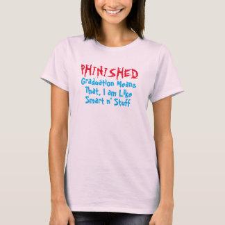phinished, der gemeine Abschluss bin ich wie T-Shirt