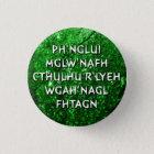 Ph'nglui mglw'nafh runder button 3,2 cm