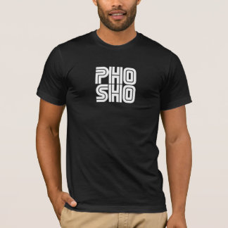 Pho Sho Schwarzes T-Shirt