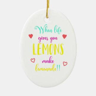 Phrase if life gives you lemons make limonade keramik ornament