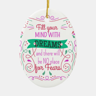 Phrase motivation Fill your mind with dreams Keramik Ornament