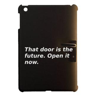 Phrasen: Diese Tür ist die Zukunft. Öffnen Sie sie iPad Mini Hülle