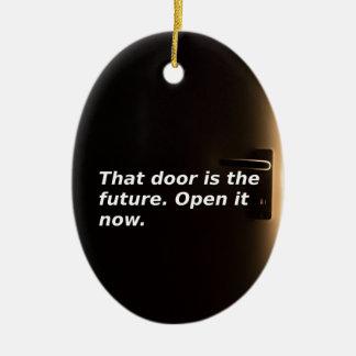 Phrasen: Diese Tür ist die Zukunft. Öffnen Sie sie Keramik Ornament