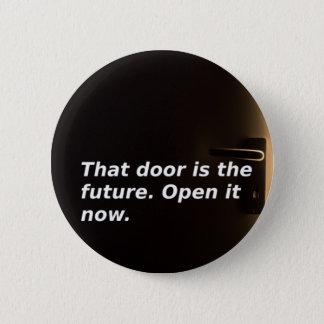 Phrasen: Diese Tür ist die Zukunft. Öffnen Sie sie Runder Button 5,1 Cm