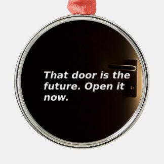 Phrasen: Diese Tür ist die Zukunft. Öffnen Sie sie Silbernes Ornament