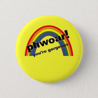 Phwoar - Sie sind herrlich Runder Button 5,7 Cm