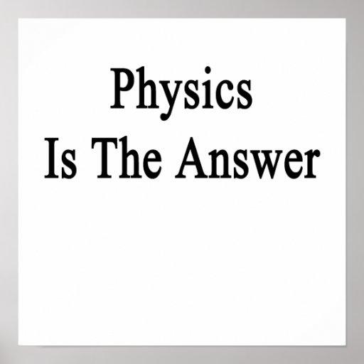 Physik ist die Antwort Plakat
