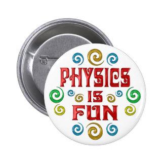 Physik ist SPASS Runder Button 5,1 Cm