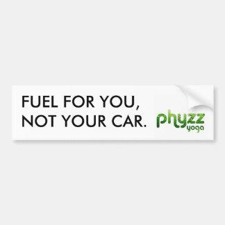 Phyzz Brennstoff für Sie nicht Ihr Autoaufkleber
