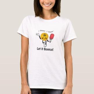 Pickleball: Gelassen ihm aufprallen T-Shirt