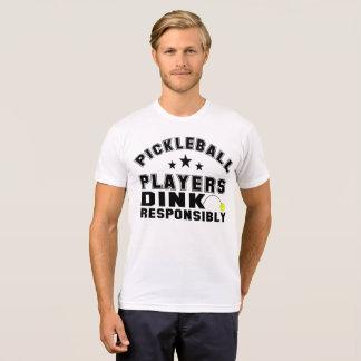 Pickleball Spieler Dink verantwortlich T-Shirt