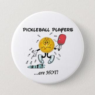 Pickleball Spieler sind heiß Runder Button 7,6 Cm