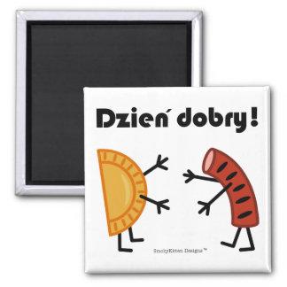 Pierogi u. Kielbasa - Dzien Dobry! Quadratischer Magnet