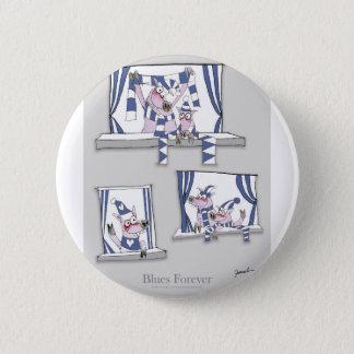 piggy Blues für immer Runder Button 5,7 Cm