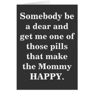 Pillen, die die Mama glücklich machen Karte