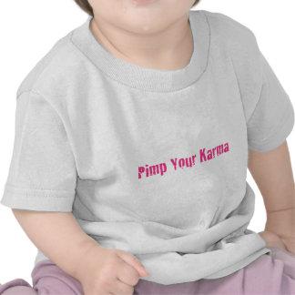Pimp Your Karma Shirts