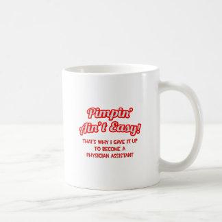 Pimpin ist nicht. einfach. Arzt-Assistent Kaffeetasse