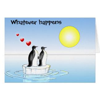 Pinguin-Valentinsgruß, was auch immer geschieht Karte