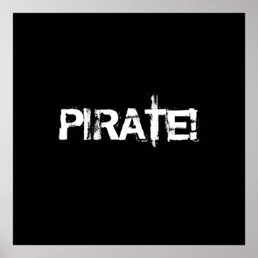 PIRAT! Slogan im Grunge-Schriftart. Schwarzweiss. Plakatdrucke