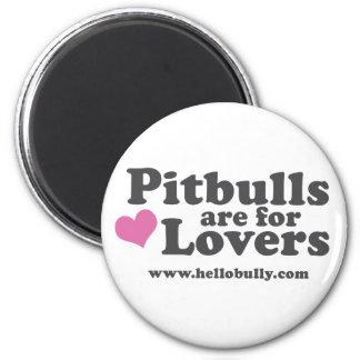 Pitbulls sind für Liebhaber-Magneten - Rosa und Runder Magnet 5,7 Cm
