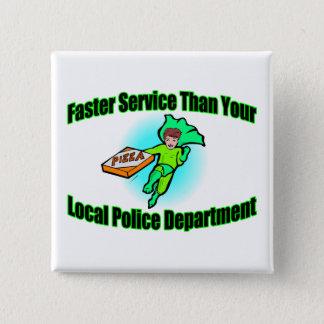 Pizza-Lieferung schneller als Polizei Quadratischer Button 5,1 Cm