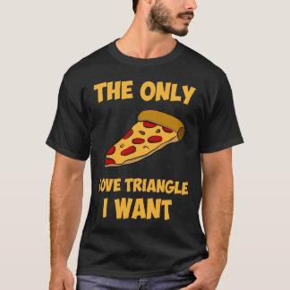 Pizza-Scheibe - das einzige Liebe-Dreieck, das ich T-Shirt