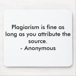 Plagiat ist fein, solange Sie… zuschreiben Mauspads
