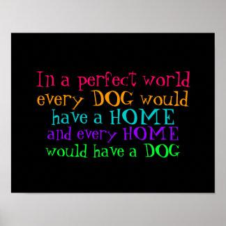 Plakat jedes Zuhause sollte einen Hund haben