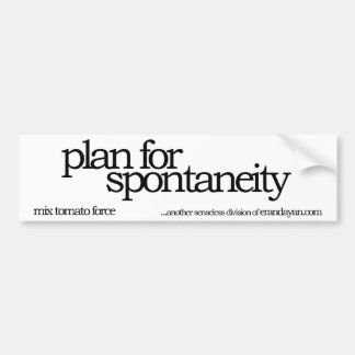 Plan für Spontaneität Autoaufkleber