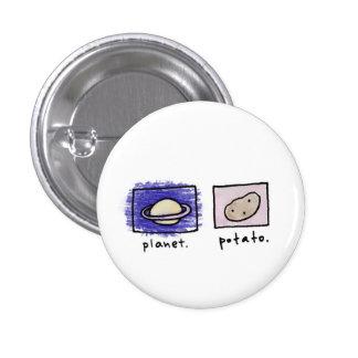 Planet + Kartoffel Runder Button 3,2 Cm