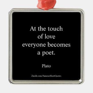 Plato-Zitat; Die Touch der Liebe Silbernes Ornament
