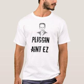 pliggin aint ez T-Shirt