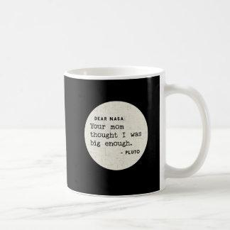 Pluto WAR genug groß. Kosmischer Spaß Kaffeetasse